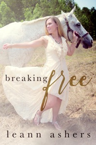 Breaking Free - LeAnn Ashers pdf download