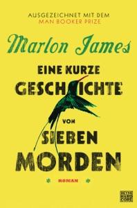 Eine kurze Geschichte von sieben Morden - Marlon James pdf download