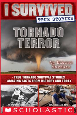 Tornado Terror (I Survived True Stories #3) - Lauren Tarshis