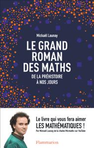 Le grand roman des maths - Mickaël Launay pdf download