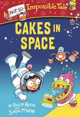 Cakes in Space - Philip Reeve & Sarah McIntyre pdf download