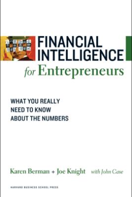Financial Intelligence for Entrepreneurs - Karen Berman & Joe Knight