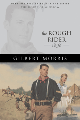 The Rough Rider (House of Winslow Book #18) - Gilbert Morris