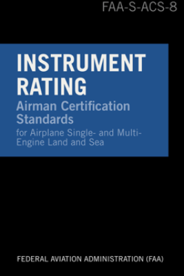 Instrument Rating Airman Certification Standards - Airplane - Federal Aviation Administration (FAA)