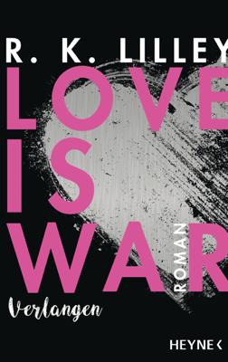Love is War - Verlangen - R. K. Lilley pdf download