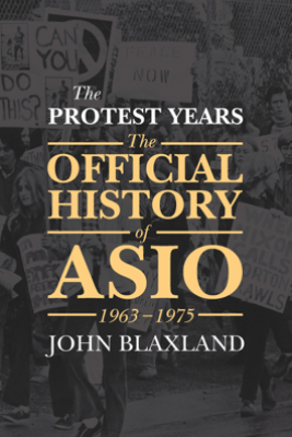 The Protest Years - John Blaxland