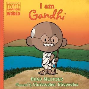 I am Gandhi - Brad Meltzer & Christopher Eliopoulos pdf download