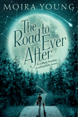 The Road to Ever After - Moira Young