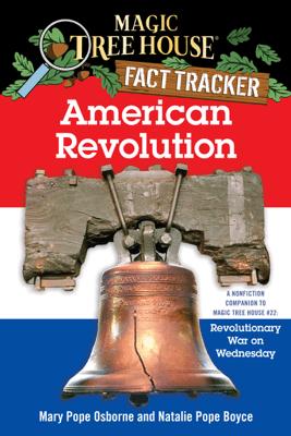 American Revolution - Mary Pope Osborne, Natalie Pope Boyce & Sal Murdocca