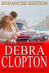 Marry Me, Cowboy Enhanced Edition - Debra Clopton pdf download