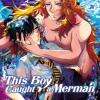 This Boy Caught a Merman (Dubbed) - Soubi Yamamoto