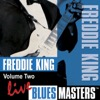 Blues Masters: Freddie King, Vol. 2
