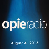 Opie Radio - Opie and Jimmy, Rick Springfield, Robert Kelly, Pete Davidson, And Jerrod Carmichael, August 4, 2015  artwork