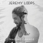 Jeremy Loops - Trading Change (Deluxe Edition)  artwork