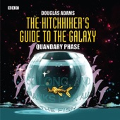 Douglas Adams - The Hitchhiker's Guide to the Galaxy, The Quandary Phase (Dramatized)  artwork