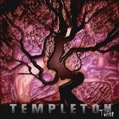 Twist, Templeton