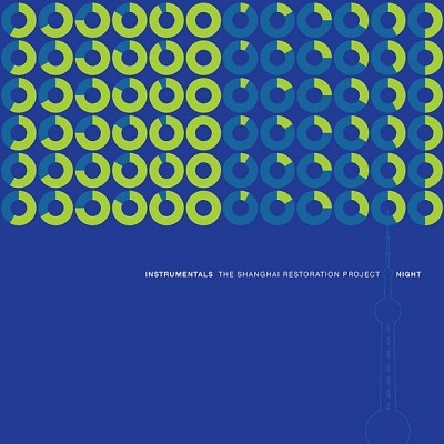 The Shanghai Restoration Project - Day - Night (Instrumentals)