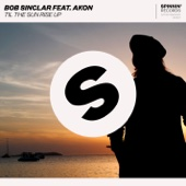 Bob Sinclar - Til the Sun Rise Up (feat. Akon) artwork