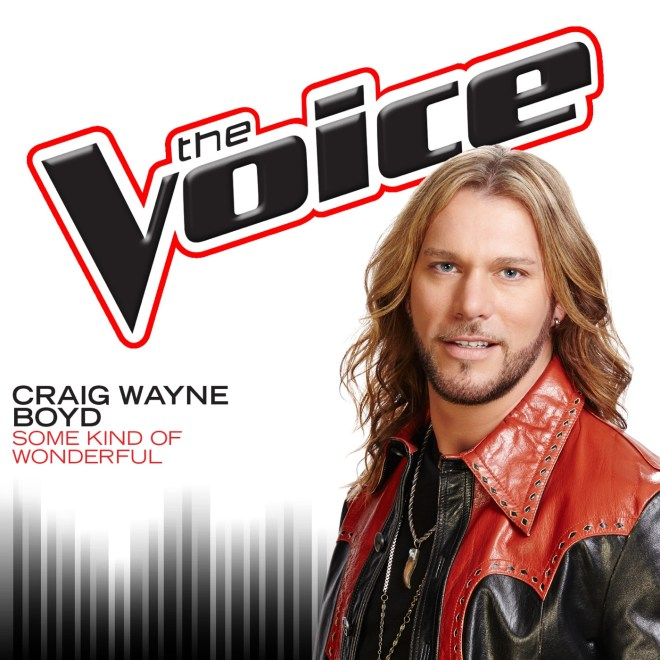 Craig Wayne Boyd - Some Kind of Wonderful (The Voice Performance) - Single