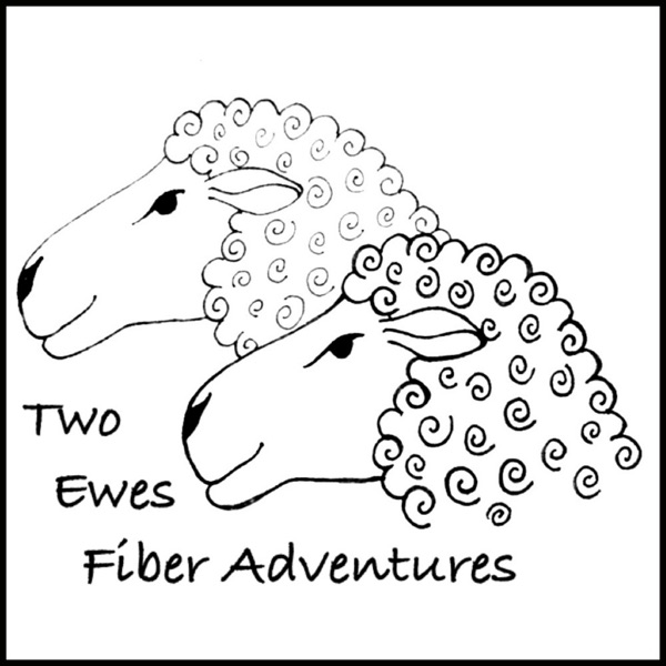 Two Ewes Fiber Adventures: A Podcast about Knitting