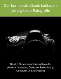 Der komplette eBook Leitfaden der digitalen Fotografie Band 1