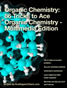 Organic Chemistry: 86 Tricks to Ace Organic Chemistry - Multimedia Edition Download
