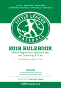 2018 Little League® Baseball Official Regulations, Playing Rules, and Operating Policies: Download