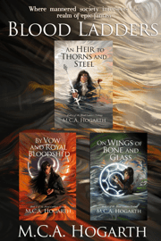 The Blood Ladders Box Set, Books 1-3: An Heir to Thorns and Steel, By Vow and Royal Bloodshed, and On Wings of Bone and Glass Download