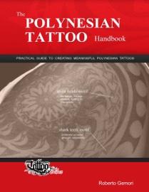 The Polynesian Tattoo Handbook