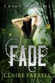 Claire Farrell - Fade (Chaos #2)  artwork