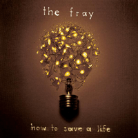 How to Save a Life The Fray
