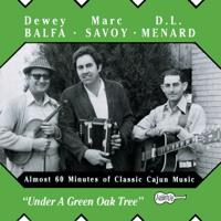 J'ai été au bal D.L. Menard, Dewey Balfa & Marc Savoy
