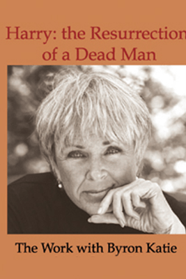 Harry: the Resurrection of a Dead Man (Unabridged  Nonfiction) - Byron Katie Mitchell