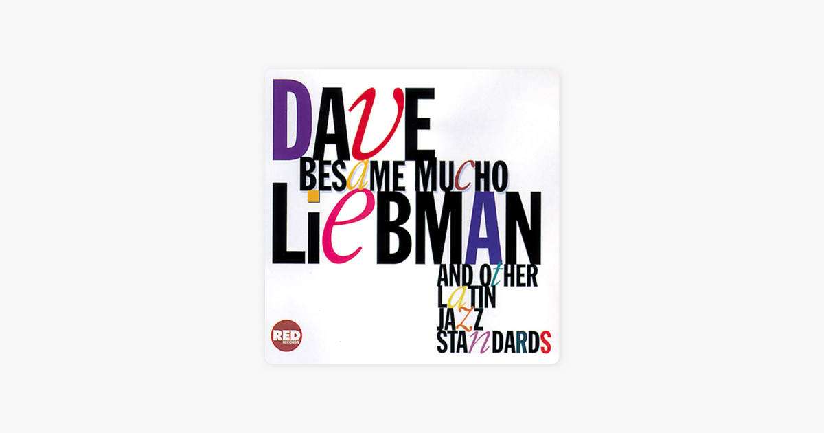 Bésame Mucho and Other Latin Jazz Standards by Dave