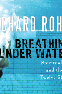 Breathing Under Water: Spirituality and the Twelve Steps (Unabridged) - Richard Rohr