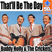 That'll Be the Day (Remastered) Buddy Holly & The Crickets