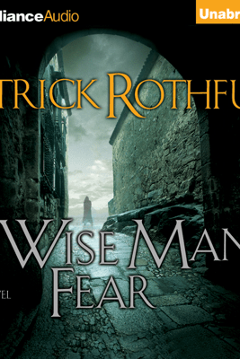 The Wise Man's Fear: (Kingkiller Chronicle, Book 2) (Unabridged) - Patrick Rothfuss