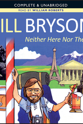 Neither Here nor There (Unabridged) - Bill Bryson