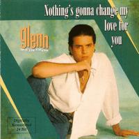 Nothing's Gonna Change My Love for You Glenn Medeiros