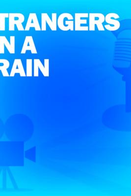 Strangers on a Train: Classic Movies on the Radio - Lux Radio Theatre