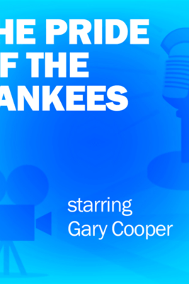 The Pride of the Yankees: Classic Movies on the Radio - Lux Radio Theatre