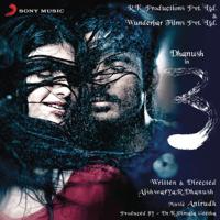 Why This Kolaveri Di - 3 Anirudh Ravichander & Dhanush