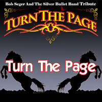 Turn the Page - Bob Seger and the Silver Bullet Band Tribute Sam Morrison and Turn The Page