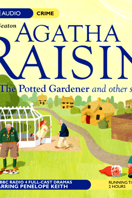 Agatha Raisin: Potted Gardener and The Walkers of Dembley (Dramatisation) - M.C. Beaton