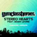 Free Download Gym Class Heroes Stereo Hearts (feat. Adam Levine) [Karaoke Version] Mp3