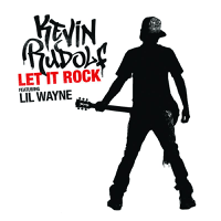 Let It Rock (Without Rap) Kevin Rudolf