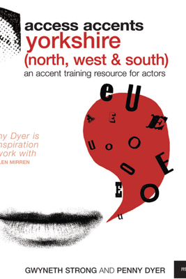 Access Accents: Yorkshire (North, South and West) - An Accent Training Resource for Actors (Unabridged) - Gwyneth Strong & Penny Dyer