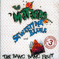 Don't Touch the Bang Bang Fruit The Meteors
