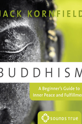 Buddhism: A Beginner's Guide to Inner Peace and Fufillment - Jack Kornfield