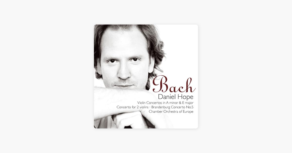 Bach: Violin Concertos in A Minor & E Minor, Concerto for